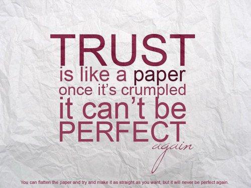 Poverenje je kao papir, jednom zgužnan teško može biti idealan